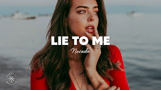 Nevada Lie To Me ft. Mopiano ft. ORKID